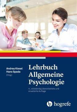 Lehrbuch Allgemeine Psychologie von Kiesel,  Andrea, Spada,  Hans