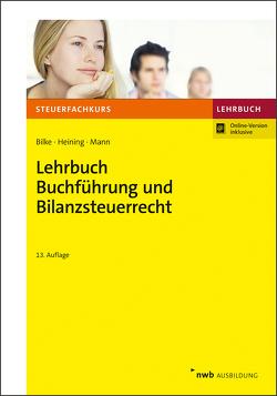 Lehrbuch Buchführung und Bilanzsteuerrecht von Bilke,  Kurt, Heining,  Rudolf, Mann,  Peter