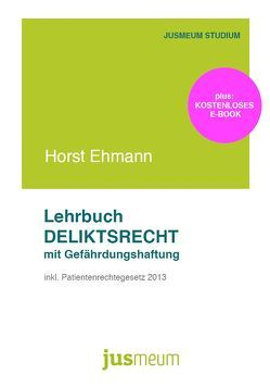 Lehrbuch Deliktsrecht mit Gefährdungshaftung von Ehmann,  Horst