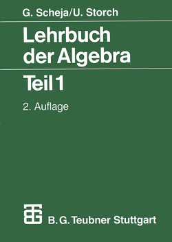 Lehrbuch der Algebra von Scheja,  Günter, Storch,  Uwe