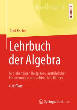 Lehrbuch der Algebra von Fischer,  Gerd