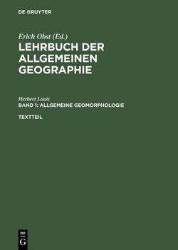 Lehrbuch der Allgemeinen Geographie / Allgemeine Geomorphologie von Fischer,  Klaus, Louis,  Herbert