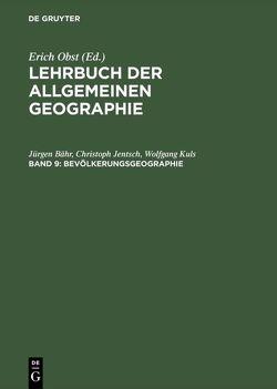 Lehrbuch der Allgemeinen Geographie / Bevölkerungsgeographie von Bähr,  Jürgen, Jentsch,  Christoph, Kuls,  Wolfgang