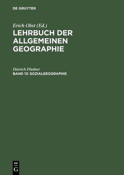 Lehrbuch der Allgemeinen Geographie / Sozialgeographie von Fliedner,  Dietrich