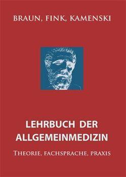 Lehrbuch der Allgemeinmedizin von Braun,  Robert N, Fink,  Waltraud, Kamenski,  Gustav