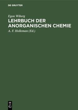 Lehrbuch der anorganischen Chemie von Holleman,  A. F., Wiberg,  Egon