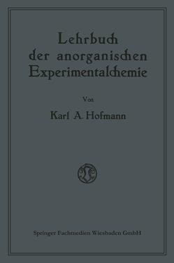 Lehrbuch der anorganischen Experimentalchemie von Hofmann,  Karl A.