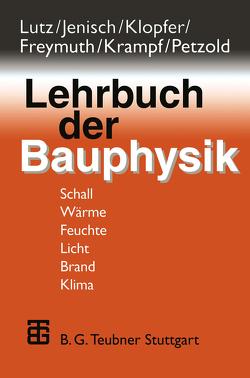 Lehrbuch der Bauphysik von Fischer,  Heinz-Martin, Freymuth,  Hanns, Jenisch,  Richard, Klopfer,  Heinz, Lutz,  Peter, Petzold,  Karl, Richter,  Ekkehard