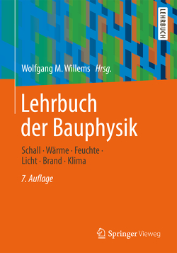 Lehrbuch der Bauphysik von Häupl,  Peter, Höfker,  Gerrit, Homann,  Martin, Kölzow,  Christian, Maas,  Anton, Nocke,  Christian, Riese,  Olaf, Willems,  Wolfgang