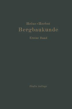 Lehrbuch der Bergbaukunde von Fritzsche,  Carl Hellmut., Heise,  Fritz, Herbst,  Friedrich