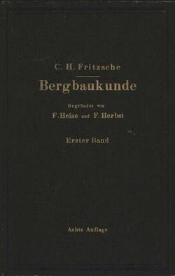 Lehrbuch der Bergbaukunde von Fritzsche,  Carl H., Fritzsche,  Carl Hellmut., Heise,  Fritz, Herbst,  Friedrich
