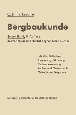 Lehrbuch der Bergbaukunde mit besonderer Berücksichtigung des Steinkohlenbergbaues von Fritzsche,  Carl H.
