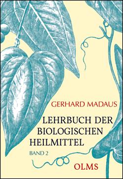 Lehrbuch der biologischen Heilmittel von Madaus,  Gerhard