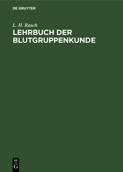 Lehrbuch der Blutgruppenkunde von Rasch,  Ludwig Hubert