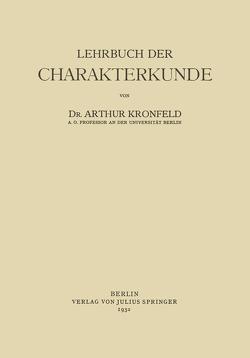 Lehrbuch der Charakterkunde von Kronfeld,  Arthur