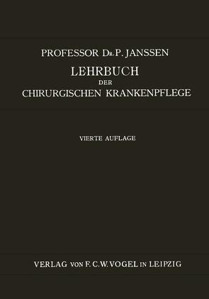 Lehrbuch der Chirurgischen Krankenpflege von Janssen,  P.