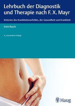 Lehrbuch der Diagnostik und Therapie nach F.X. Mayr. von Rauch,  Erich
