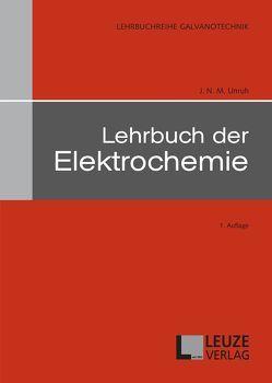 Lehrbuch der Elektrochemie von Unruh,  J N