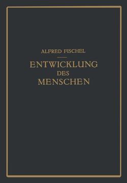 Lehrbuch der Entwicklung des Menschen von Fischel,  Alfred