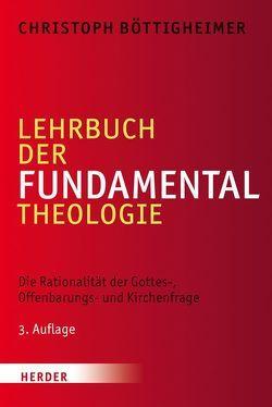 Lehrbuch der Fundamentaltheologie von Böttigheimer,  Christoph