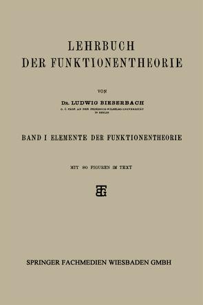 Lehrbuch der Funktionentheorie von Bieberbach,  Dr. Ludwig