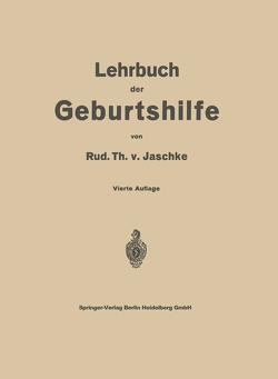 Lehrbuch der Geburtshilfe von Jaschke,  Rud. Th. v.