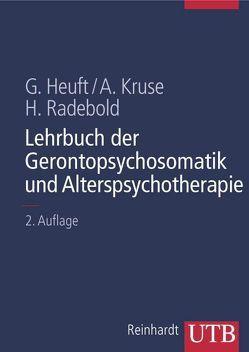 Lehrbuch der Gerontopsychosomatik und Alterspsychotherapie von Heuft,  Gereon, Kruse,  Andreas, Radebold,  Hartmut