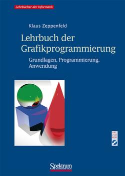 Lehrbuch der Grafikprogrammierung von Zeppenfeld,  Klaus