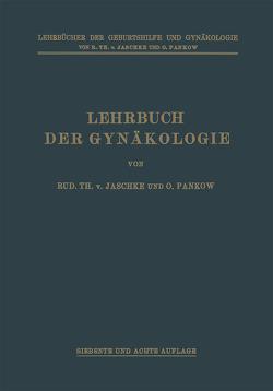 Lehrbuch der Gynäkologie von Pankow,  Otto, Runge,  Max, von Jaschke,  Rudolf Theodor