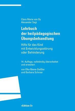 Lehrbuch der heilpädagogischen Übungsbehandlung von Biene-Deißler,  Elke, Oy,  Clara Maria von, Sagi,  Alexander, Schroer,  Barbara