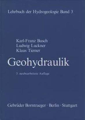 Lehrbuch der Hydrogeologie / Geohydraulik von Busch,  Karl F, Luckner,  Ludwig, Matthess,  Georg, Tiemer,  Klaus