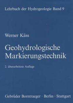 Lehrbuch der Hydrogeologie / Geohydrologische Markierungstechnik von Käss,  Werner, Matthess,  Georg