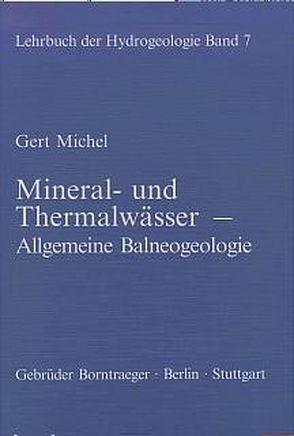Lehrbuch der Hydrogeologie / Mineral- und Thermalwässer von Matthess,  Georg, Michel,  Gert