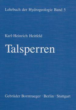 Lehrbuch der Hydrogeologie / Talsperren von Heitfeld,  Karl H, Matthess,  Georg