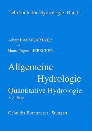 Lehrbuch der Hydrologie / Allgemeine Hydrologie – quantitative Hydrologie von Baumgartner,  Albert, Benecke,  P, Brechtel,  H, Liebscher,  Hans J