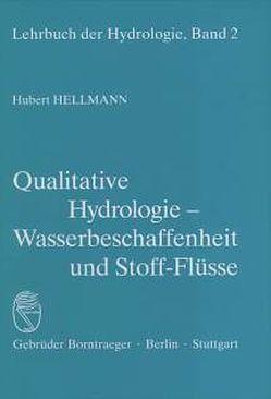 Lehrbuch der Hydrologie / Qualitative Hydrologie von Hellmann,  Herbert, Liebscher,  Hans J