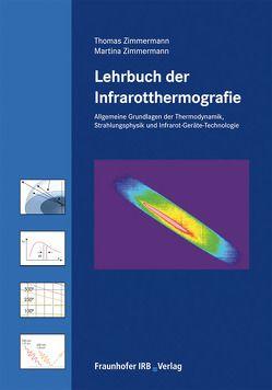 Lehrbuch der Infrarotthermografie. von Zimmermann,  Martina, Zimmermann,  Thomas