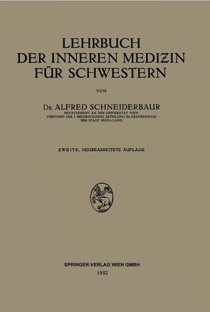 Lehrbuch der Inneren Medizin für Schwestern von Schneiderbaur,  Alfred