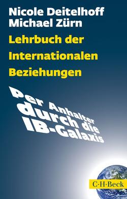Lehrbuch der Internationalen Beziehungen von Deitelhoff,  Nicole, Zürn,  Michael