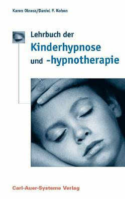 Lehrbuch der Kinderhypnose und -hypnotherapie von Kohen,  Daniel P, Mrochen,  Siegfried, Olness,  Karen