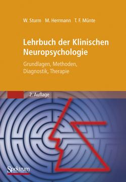 Lehrbuch der Klinischen Neuropsychologie von Herrmann,  Manfred, Münte,  Thomas F., Sturm,  Walter