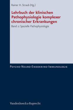 Lehrbuch der klinischen Pathophysiologie komplexer chronischer Erkrankungen. Band 2 von Straub,  Rainer H.