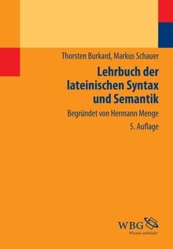 Lehrbuch der lateinischen Syntax und Semantik von Burkard,  Thorsten, Maier,  Friedrich, Schauer,  Markus