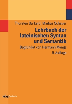 Lehrbuch der lateinischen Syntax und Semantik von Burkard,  Thorsten, Schauer,  Markus