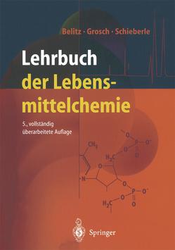 Lehrbuch der Lebensmittelchemie von Belitz,  H.-D., Grosch,  Werner, Schieberle,  Peter