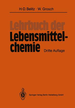 Lehrbuch der Lebensmittelchemie von Belitz,  Hans-Dieter, Grosch,  Werner