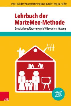 Lehrbuch der MarteMeo-Methode von Bünder,  Peter, Helfer,  Angela, Sirringhaus-Bünder,  Annegret