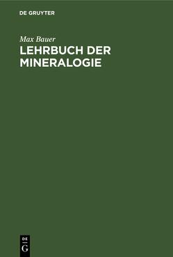 Lehrbuch der Mineralogie von Bauer,  Max