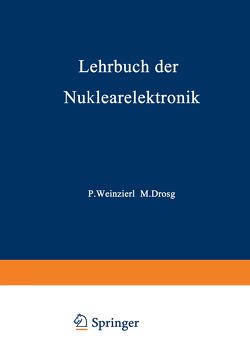 Lehrbuch der Nuklearelektronik von Drosg,  Manfred, Weinzierl,  Peter