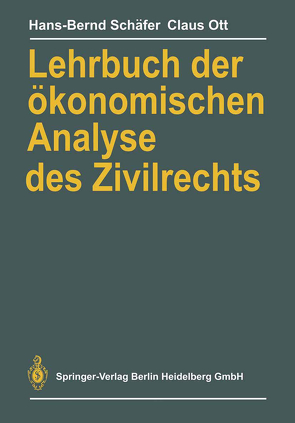 Lehrbuch der ökonomischen Analyse des Zivilrechts von Ott,  Claus, Schäfer,  Hans-Bernd